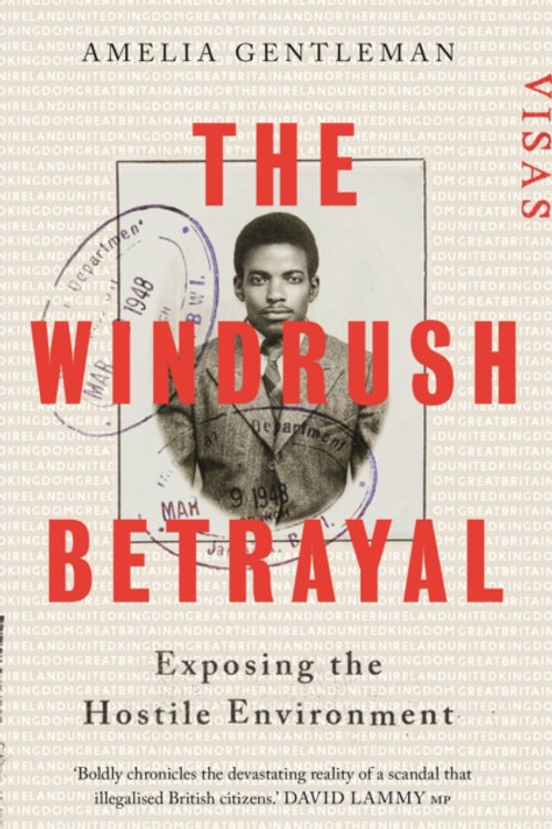 The Windrush Betrayal - Amelia Gentleman