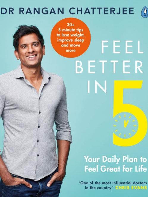 Feel Better in 5 - Dr Rangan Chatterjee