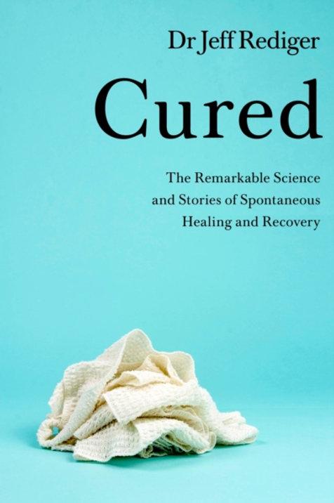 Cured - Dr Jeff Rediger