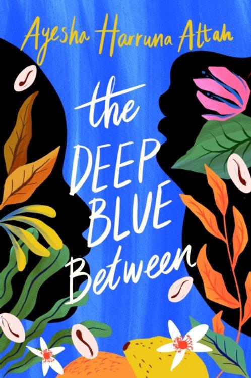 The Deep Blue Between - Ayesha Harruna Attah