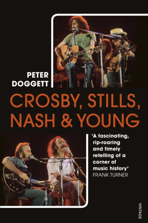 Crosby, Stills, Nash & Young - Peter Doggett