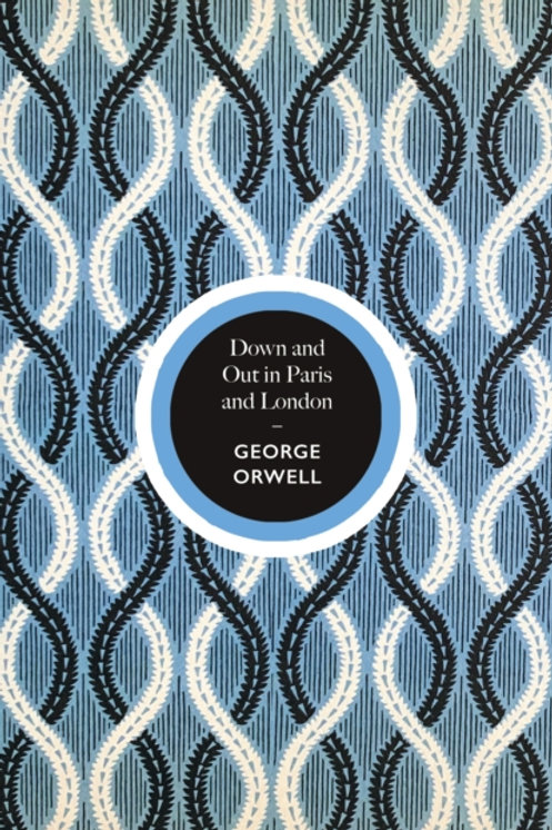 Down and Out in Paris and London - George Orwell (Special Hardback Edition)