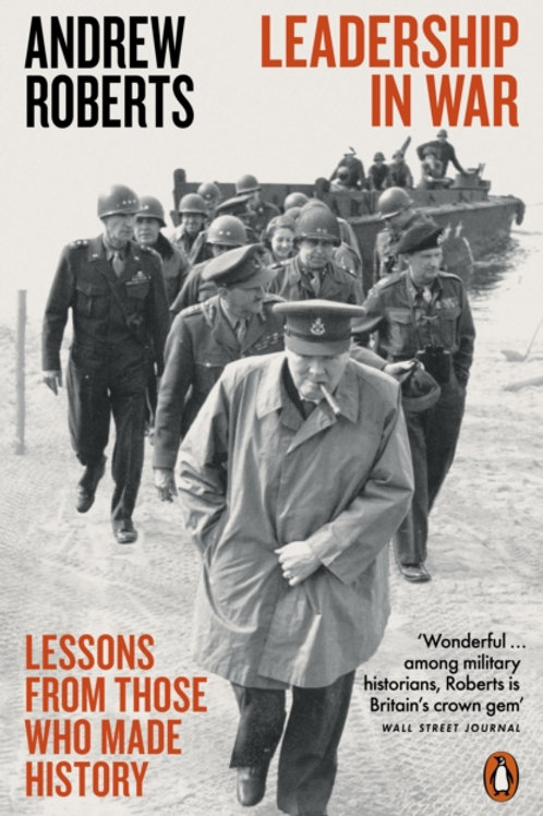 Leadership in War: Lessons From Those Who Made History - Andrew Roberts