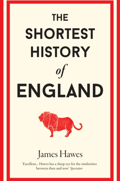 The Shortest History of England - James Hawes