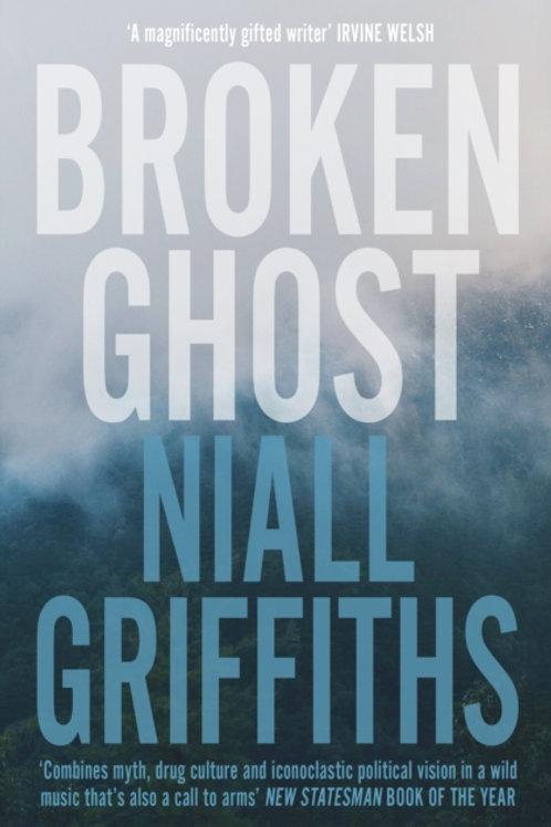Broken Ghost - Niall Griffiths