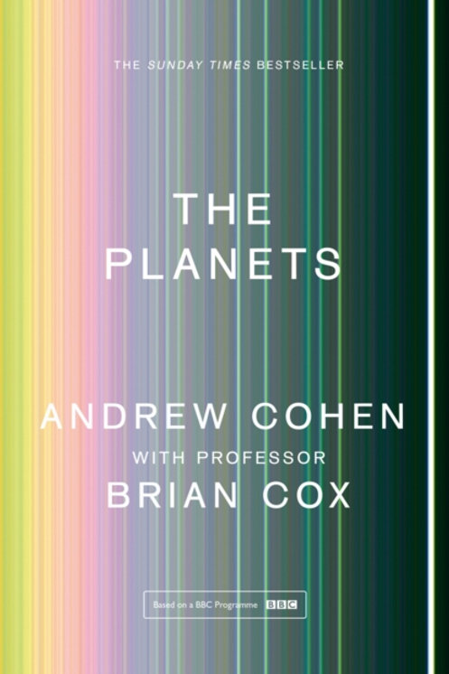 The Planets - Andrew Cohen with Professor Brian Cox