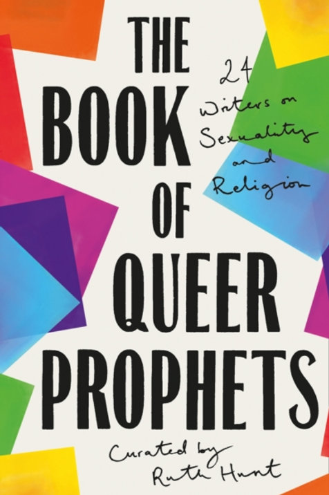 The Book of Queer Prophets - Ruth Hunt