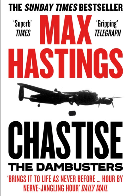 Chastise - Max Hastings