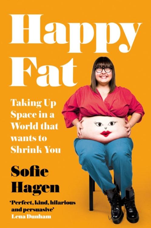 Happy Fat - Sofie Hagan
