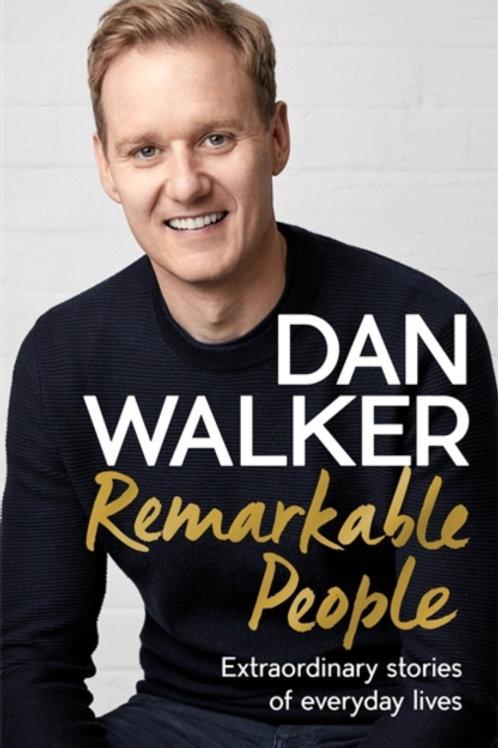 Remarkable People: Extraordinary Stories of Everyday Lives - Dan Walker