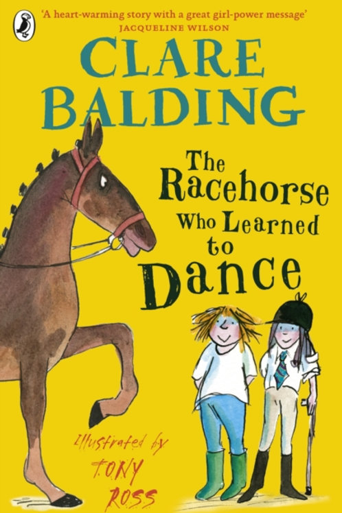 The Racehorse who Learned to Dance - Clare Balding