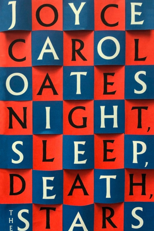 Night, Sleep, Death, The Stars - Joyce Carol Oates