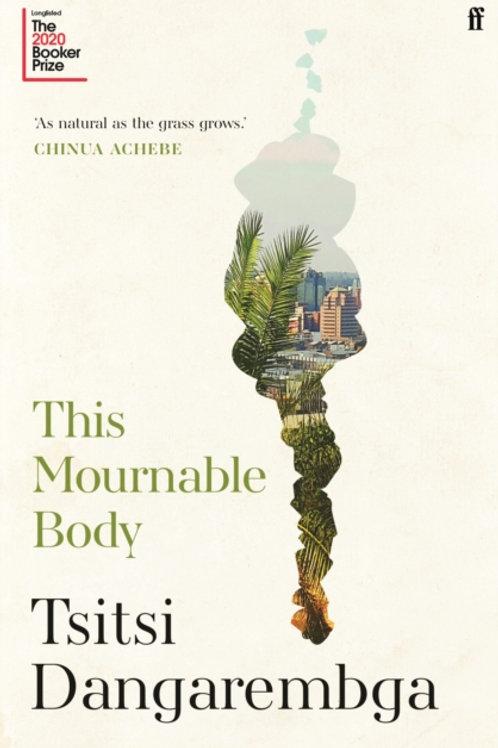This Mournable Body - Tsitsi Dangarembga