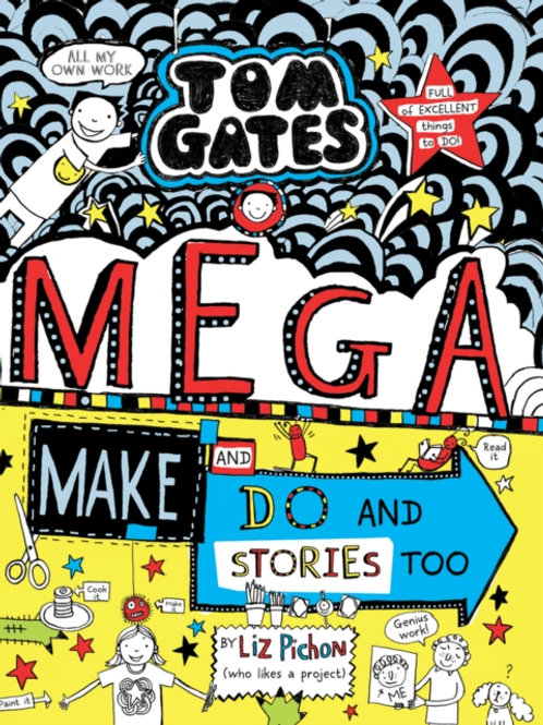 Tom Gates Mega Make and Do and Stories Too