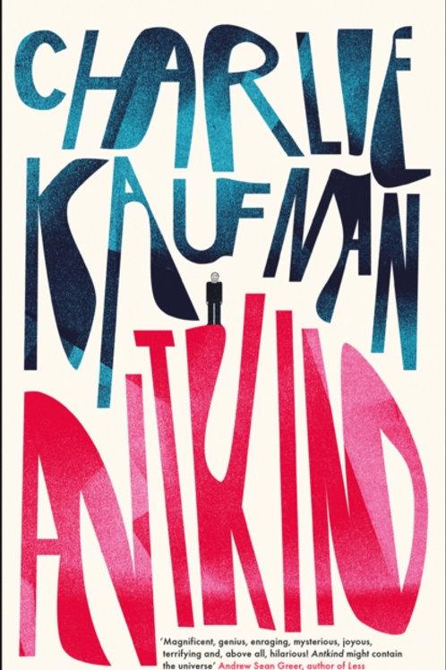 Antkind - Charlie Kaufman