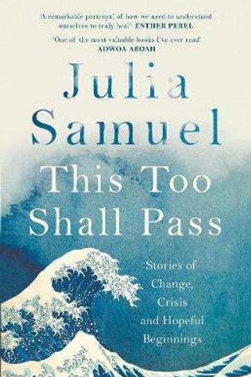 This Too Shall Pass - Julia Samuel