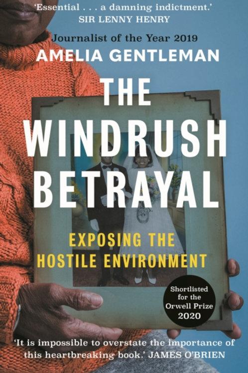 The Windrush Betrayal - Amelia Gentleman