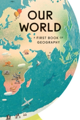 Our World: First Book of Geography