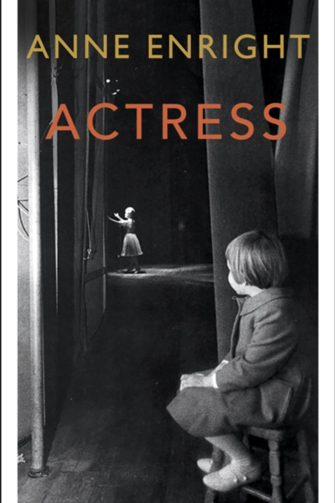 The Actress - Anne Enright