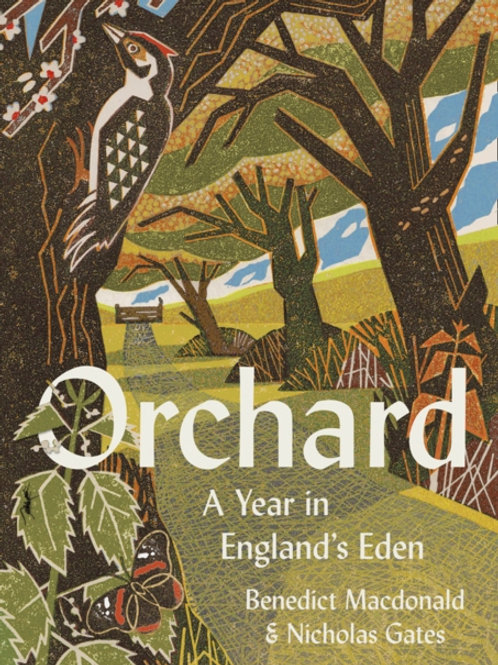 Orchard: A Year in England's Eden - Benedict Macdonald