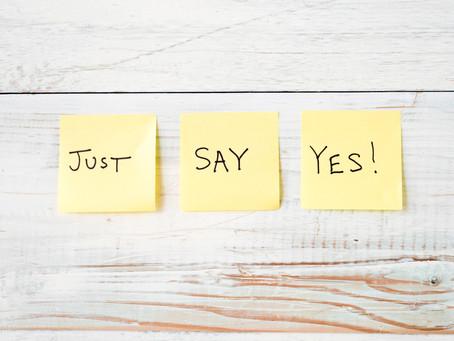 Week 25: Saying Yes