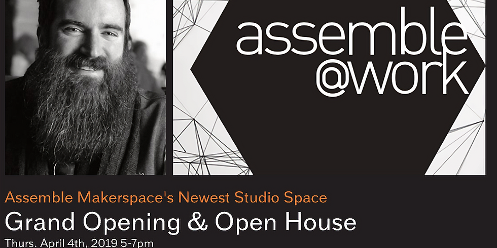 Assemble @Work Grand Opening & Open House