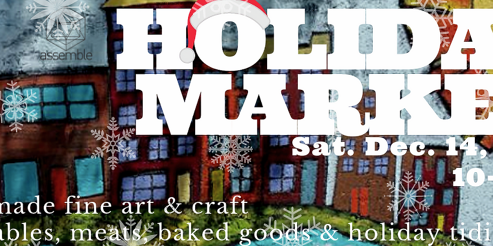 Holiday Market~ General Assembly