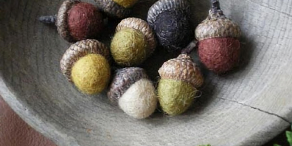 Needle-felted Acorns with Robin Henne