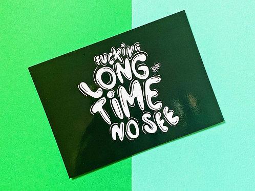 Postkarte | Long Time no see