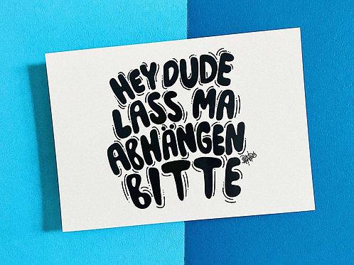Postkarte   Dude, lass abhängen