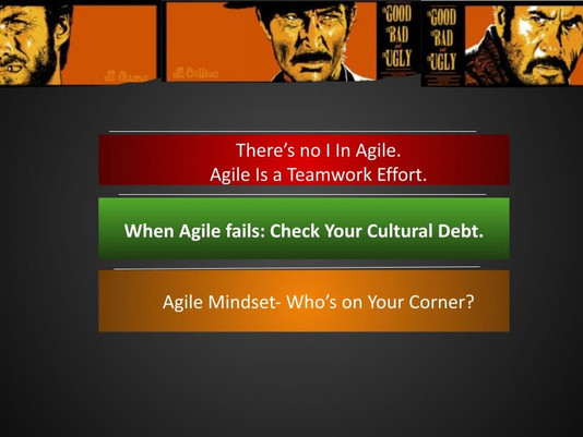 My Agile Experience: The Good, The Bad, and The Ugly