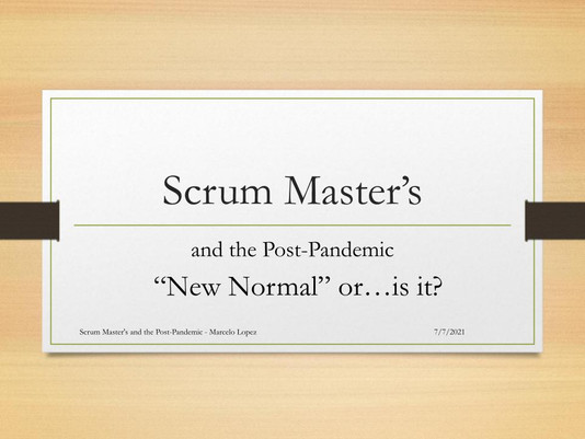 Scrum Masters and The Post Pandemic