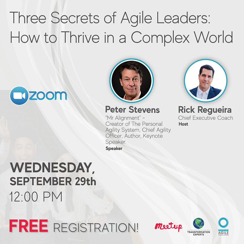 Three Secrets of Agile Leaders: How to thrive in a complex world  | September 29th