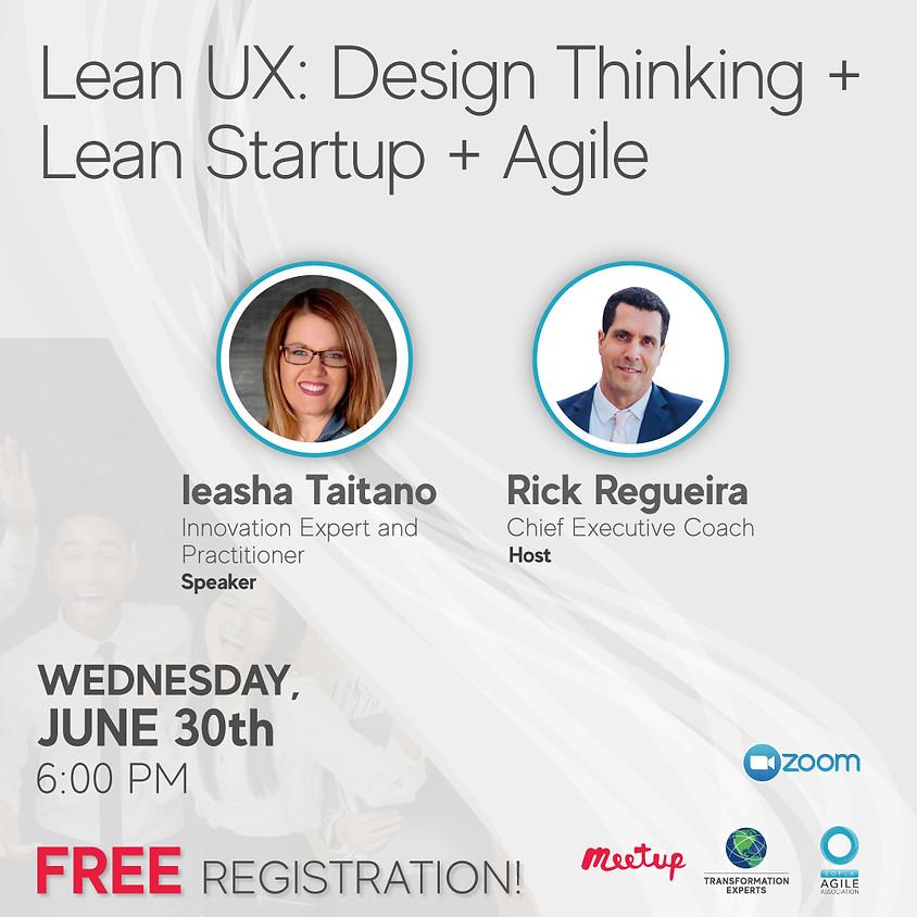 Lean UX: Design Thinking + Lean Startup + Agile