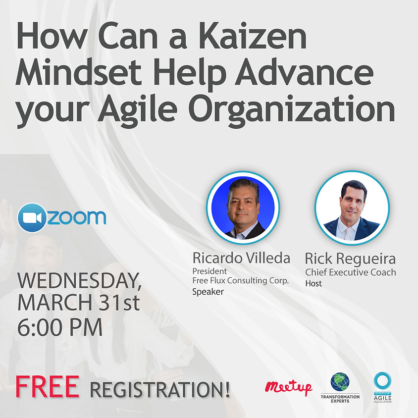 How Can a Kaizen Mindset help advance your Agile Organization | March 31st