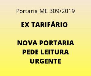 EX TARIFÁRIO - NOVA PORTARIA PEDE LEITURA URGENTE