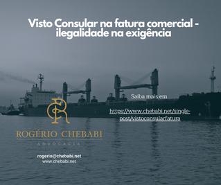 Visto Consular na fatura comercial – Ilegalidade na exigência