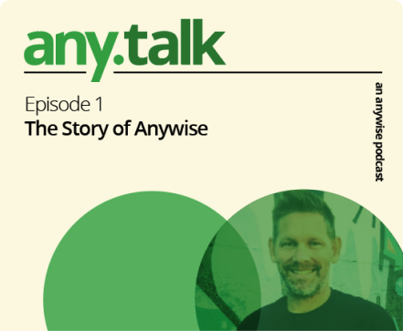 Any.Talk Podcast Episode 1 - The Story of Anywise