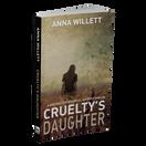 CRUELTY'S DAUGHTER
