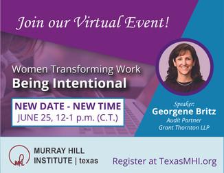 WOMEN TRANSFORMING WORK: Being Intentional