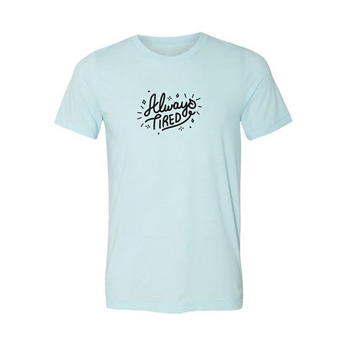 Always Tired Graphic Tee