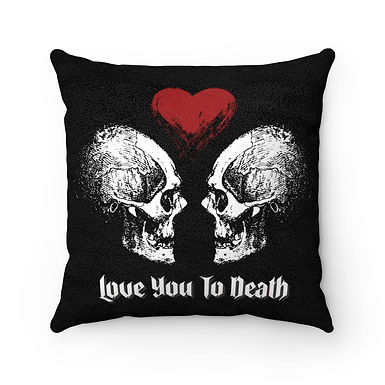 Love You to Death Pillow