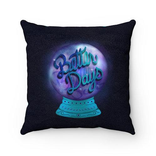 Better Days Pillow