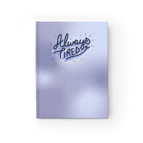 Always Tired Journal