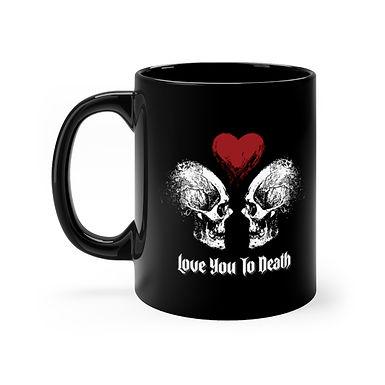 Love You To Death Mug