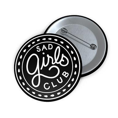 Sad Girls Club Pin Buttons
