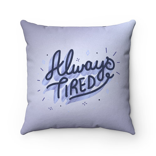 Always Tired Pillow