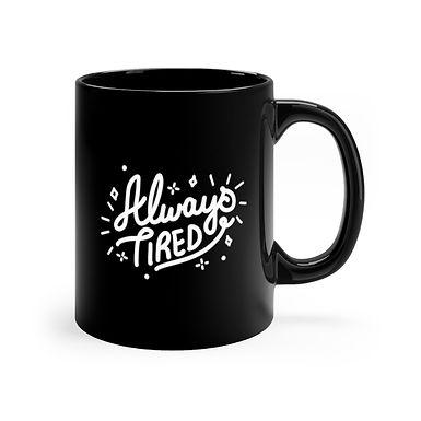 Always Tired Mug