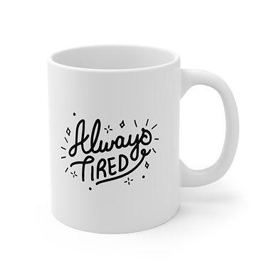 Always Tired White Mug