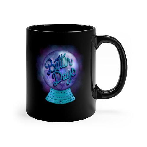 Better Days Mug
